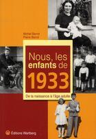 Couverture du livre « Nous, les enfants de 1933 » de Pierre Barrot aux éditions Wartberg