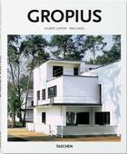 Couverture du livre « Gropius » de Peter Gossel et Gilbert Lupfer et Paul Sigel aux éditions Taschen