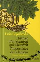 Couverture du livre « Histoire d'un escargot qui découvrit l'importance de la lenteur » de Joelle Jolivet et Luis Sepulveda aux éditions Metailie