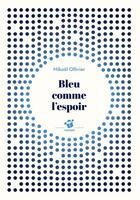 Couverture du livre « Bleu comme l'espoir » de Mikael Ollivier aux éditions Thierry Magnier