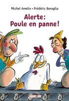 Couverture du livre « Alerte : poule en panne ! » de Frederic Benaglia et Michel Amelin aux éditions Bayard Jeunesse
