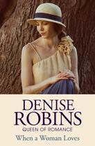 Couverture du livre « When a Woman Loves » de Denise Robins aux éditions Hodder And Stoughton Digital