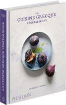 Couverture du livre « La cuisine grecque végétarienne » de Heather Thomas aux éditions Phaidon