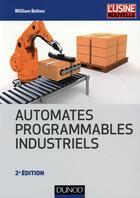 Couverture du livre « Automates programmables industriels (2e édition) » de William Bolton aux éditions Dunod