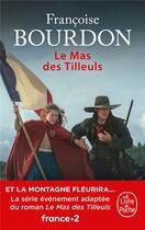Couverture du livre « Le mas des tilleuls » de Francoise Bourdon aux éditions Lgf
