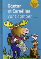 Couverture du livre « Gaétan et Cornélius vont camper » de Colin West aux éditions Rouge Et Or