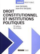 Couverture du livre « Droit constitutionnel et institutions politiques (édition 2019/2020) » de Jean-Eric Gicquel et Jean Gicquel aux éditions Lgdj