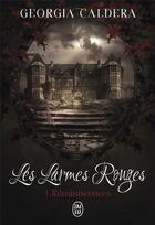 Couverture du livre « Les larmes rouges t.1 ; reminiscences » de Georgia Caldera aux éditions J'ai Lu