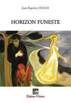 Couverture du livre « Horizon funeste » de Jean-Baptiste Dessay aux éditions Velours