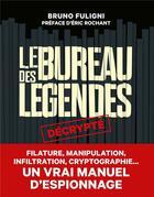 Couverture du livre « Le bureau des légendes » de Bruno Fuligni aux éditions L'iconoclaste