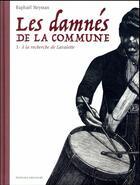 Couverture du livre « Les damnés de la Commune T.1 ; à la recherche de Lavalette » de Raphael Meyssan aux éditions Delcourt