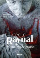 Couverture du livre « Mémoires de braise » de Cecile Raynal aux éditions Privat