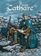 Couverture du livre « Je suis cathare ; INTEGRALE VOL.1 ; T.1 A T.4 » de Makyo et Claudia Chec et Alessandro Calore aux éditions Delcourt