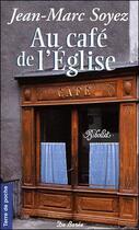 Couverture du livre « Au café de l'Eglise » de Soyez Jean-Marc aux éditions De Boree