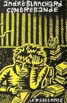 Couverture du livre « Contrebande » de Andre Blanchard aux éditions Le Dilettante