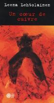 Couverture du livre « Un coeur de cuivre » de Leena Lehtolainen aux éditions Gaia