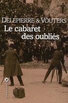 Couverture du livre « Le cabaret des oubliés » de Delepierre/Vout aux éditions Liana Levi