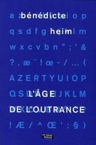 Couverture du livre « L'âge de l'outrance » de Benedicte Heim aux éditions Contrebandiers