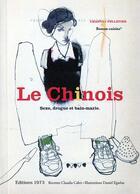 Couverture du livre « Le chinois ; sexe drogue et bain-marie » de Chantal Pelletier aux éditions 1973