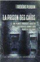 Couverture du livre « La prison des caids » de Frederic Ploquin aux éditions La Mecanique Generale