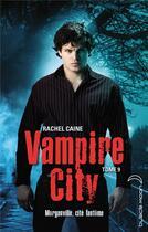 Couverture du livre « Vampire city t.9 ; Morganville cité fantôme » de Rachel Caine aux éditions Black Moon