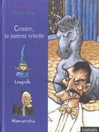 Couverture du livre « Cendre, La Jument Rebelle » de Guillaume Renon et Clair Arthur aux éditions Nathan