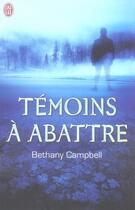 Couverture du livre « Témoins à abattre » de Bethany Campbell aux éditions J'ai Lu