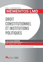 Couverture du livre « Droit constitutionnel et institutions politiques (édition 2017/2018) » de Jean-Claude Acquaviva aux éditions Gualino