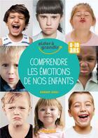 Couverture du livre « 100 clés pour comprendre les émotions de nos enfants » de Robert Zuili aux éditions Mango