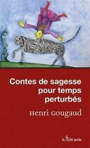 Couverture du livre « Contes de sagesse pour temps pertubés » de Henri Gougaud aux éditions Relie