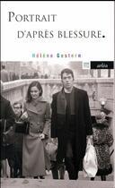 Couverture du livre « Portrait d'après blessure » de Helene Gestern aux éditions Arlea