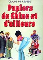 Couverture du livre « Papiers de chine et » de Leusse Claude De aux éditions Table Ronde