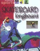 Couverture du livre « Skateboard ; longboard » de Dominique Lambert et Leila Le Carvozin-Mille aux éditions Gamma Editions