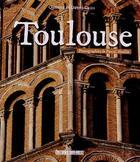 Couverture du livre « Toulouse » de Daniel Cazes et Quitterie Cazes aux éditions Sud Ouest Editions