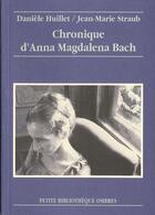 Couverture du livre « Chronique D'Anna Magdalena Bach » de Straub/Huillet aux éditions Ombres