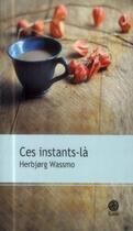 Couverture du livre « Ces instants-là » de HerbjORg Wassmo aux éditions Gaia