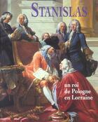 Couverture du livre « Stanislas, Un Roi De Pologne En Lorraine » de Collectif aux éditions Art Lys