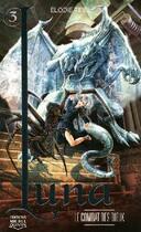 Couverture du livre « Luna t.3 ; le combat des dieux » de Elodie Tirel aux éditions Michel Quintin
