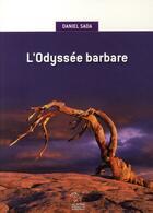Couverture du livre « L'odyssée barbare » de Daniel Sada aux éditions Passage Du Nord Ouest