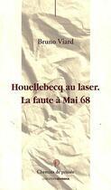 Couverture du livre « Houellebecq ; la faute à Mai 68 » de Bruno Viard aux éditions Ovadia