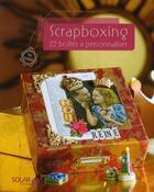 Couverture du livre « Scrapboxing ; 22 boîtes à personnaliser » de Isy Ochoa aux éditions Solar