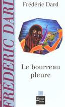 Couverture du livre « Le bourreau pleure » de Frederic Dard aux éditions Fleuve Noir