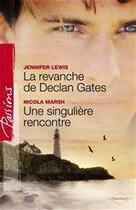 Couverture du livre « La revanche de Declan Gates ; une singulière rencontre » de Nicola Marsh et Jennifer Lewis aux éditions Harlequin