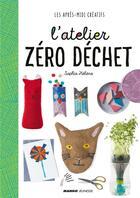 Couverture du livre « L'atelier zéro déchet » de Sophie Helene aux éditions Mango