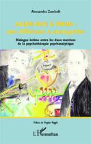 Couverture du livre « Adler face à Freud : une différence à sauvegarder ; dialogue intime entre les deux matrices de la psychothéraphie psychanalytique » de Alessandra Zambelli aux éditions Harmattan