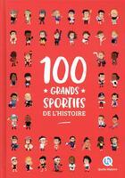 Couverture du livre « 100 grands sportifs de l'histoire » de Patricia Crete aux éditions Quelle Histoire
