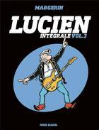 Couverture du livre « Lucien ; INTEGRALE VOL.3 » de Frank Margerin aux éditions Fluide Glacial