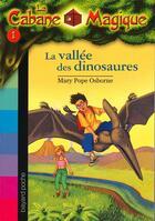 Couverture du livre « La cabane magique T.1 ; la vallée des dinosaures » de Mary Pope Osborne aux éditions Bayard Jeunesse