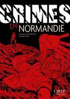 Couverture du livre « Crimes en Normandie » de Jerome Eho et Frederic Leterreux aux éditions Orep