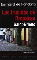 Couverture du livre « Les Trucides De L'Impasse » de Bernard De Fonclare aux éditions Astoure